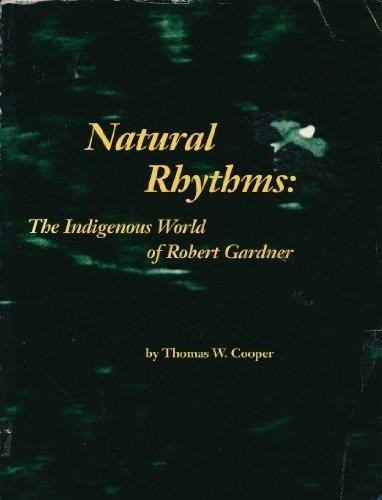 Image of Natural Rhythms: The Indigenous World of Robert Gardner, by Thomas W. Cooper
