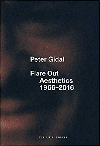 Image of Peter Gidal – Flare Out: Aesthetics 1966–2016, Edited by Mark Webber and Peter Gidal
