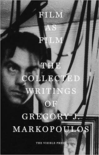 Image of Film as Film: The Collected Writings of Gregory J. Markopoulos, Edited by Mark Webber