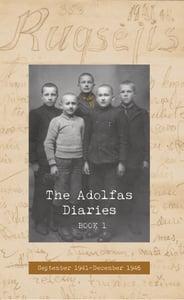 Image of The Adolfas Diaries: Book 1, by Adolfas Mekas