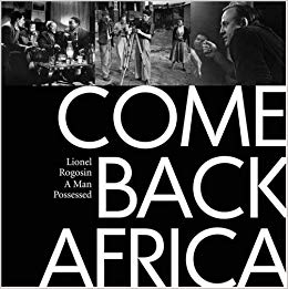 Image of Come Back Africa: Lionel Rogosin – A Man Possessed, Edited by Peter Davis