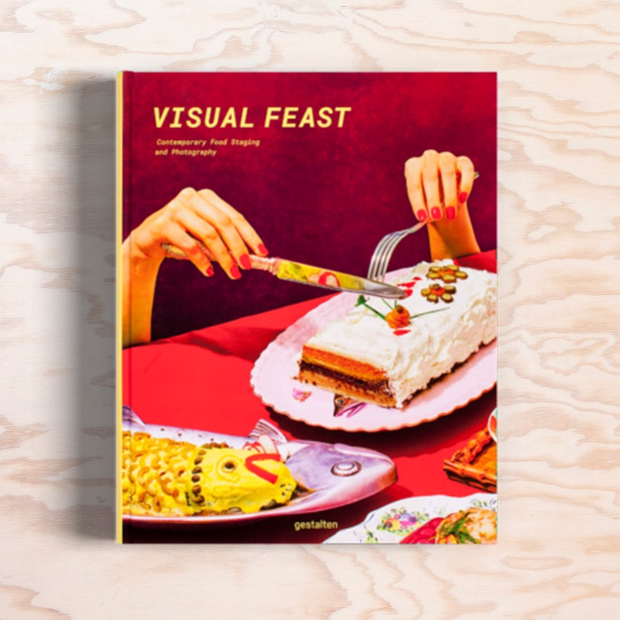Image of VISUAL FEAST <br><br>Contemporary Food Staging and Photography <br> Gestalten <br><br>