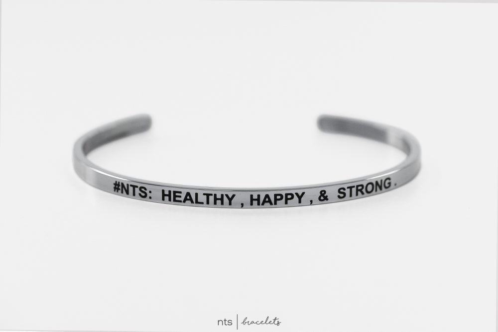 Image of #NTS: HEALTHY, HAPPY, & STRONG (Silver)