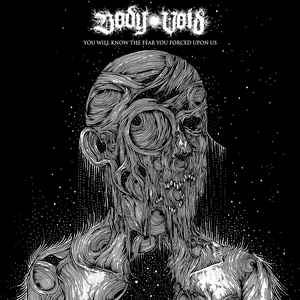 Image of Body Void - You Will Know The Fear You Forced Upon Us CS PRE-ORDER