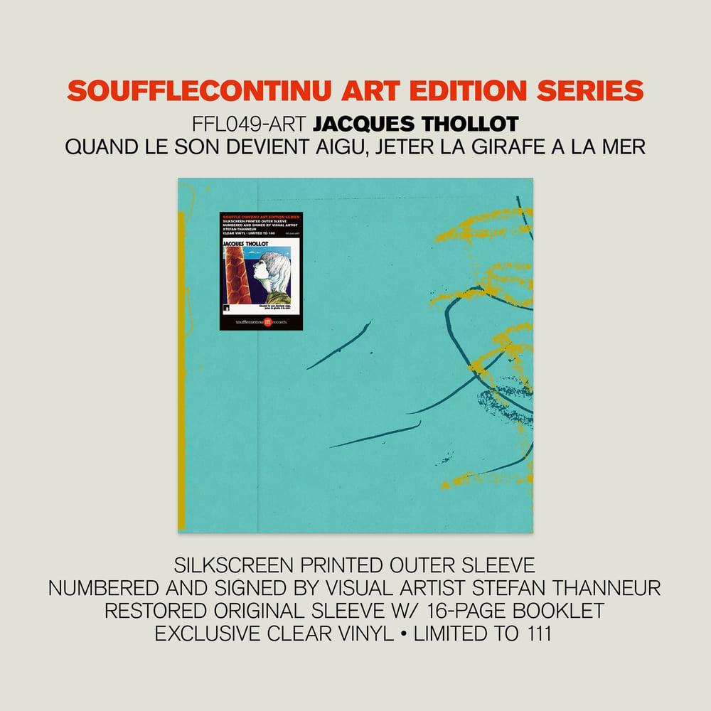 Image of JACQUES THOLLOT - Quand le son devient aigu, jeter la girafe à la mer - ART EDITION (FFL049-ART)
