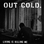 "Image of Out Cold. - ""Living Is Killing Me"" Lp"