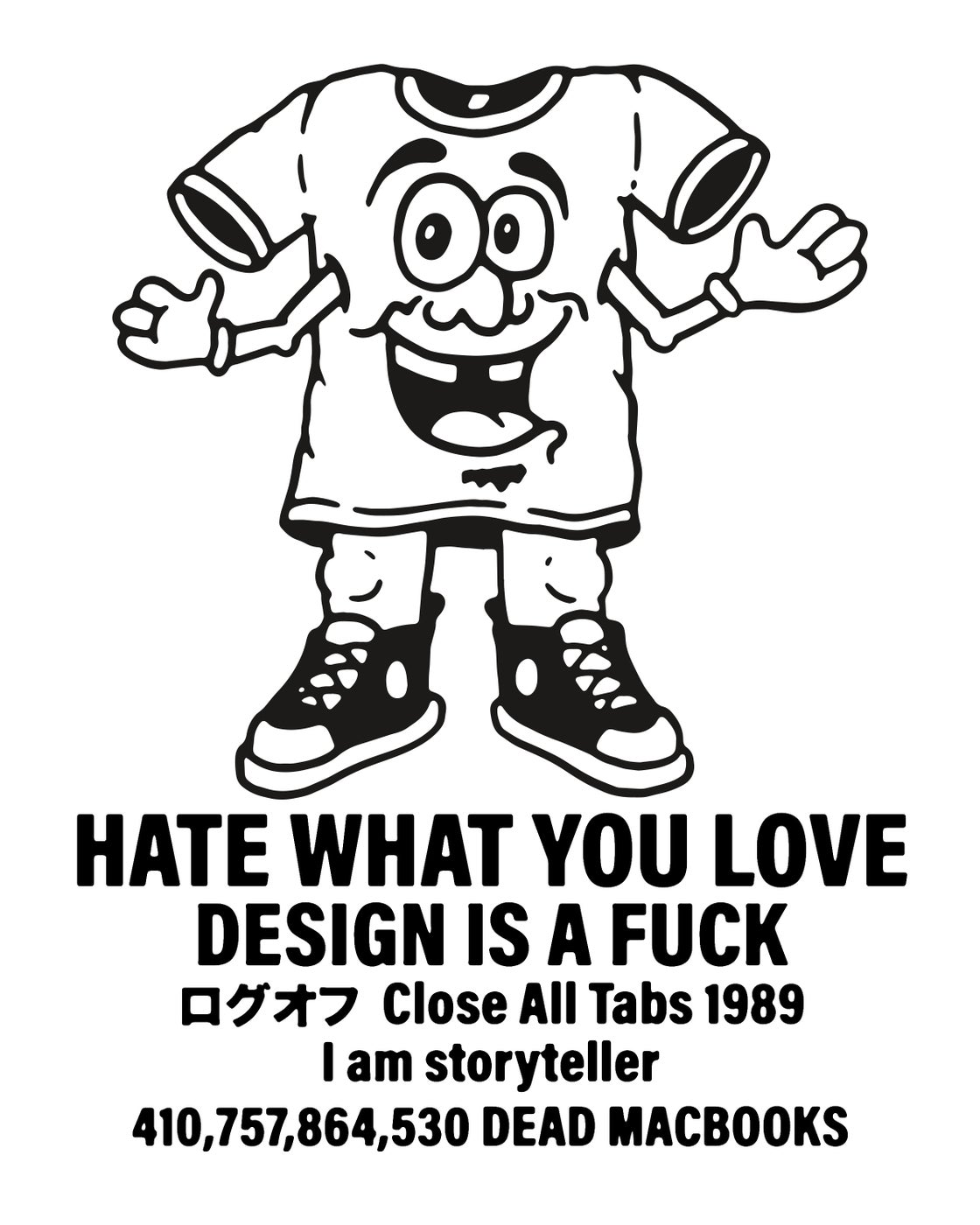 Image of Hate What You Love // Design is a Fuck Shirt WHITE