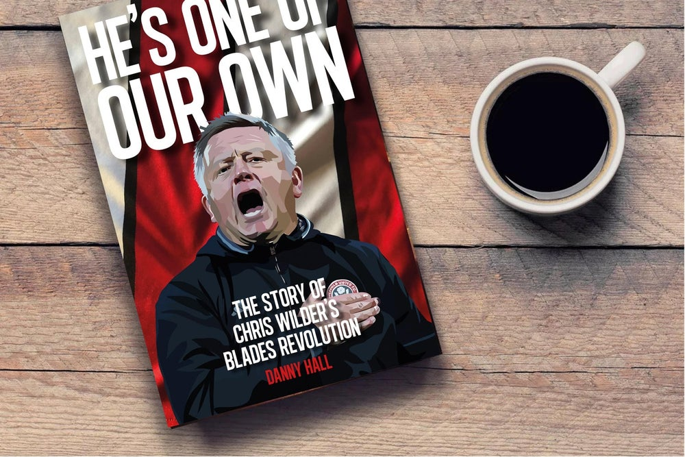 Image of 'He's one of our own - The story of Chris Wilder's Blades revolution' (paperback) by Danny Hall