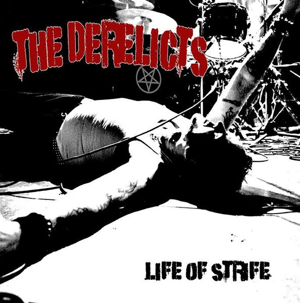 Image of Derelicts - Life Of Strife LP