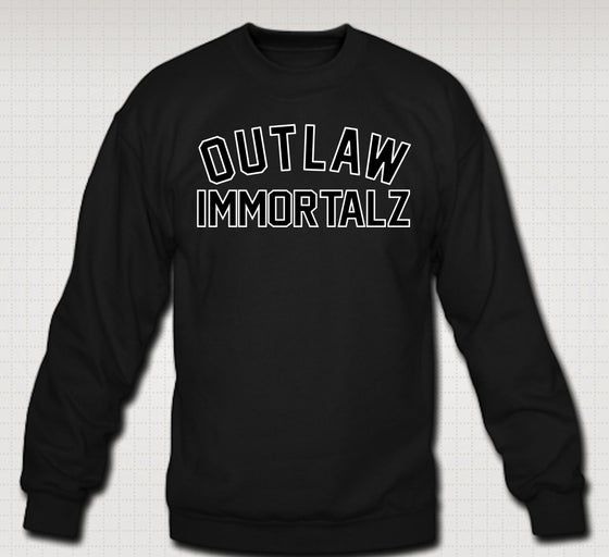 Image of Outlaw Immortalz Crewneck - Comes in Black,Grey,Red,Navy Blue