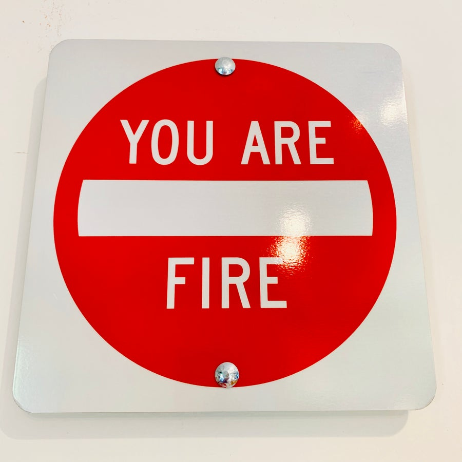 "Image of 12"" You Are Fire Sign (Signed)"