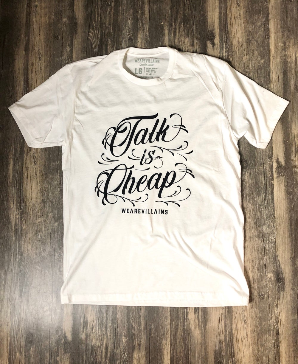 Image of Talk is Cheap white tee
