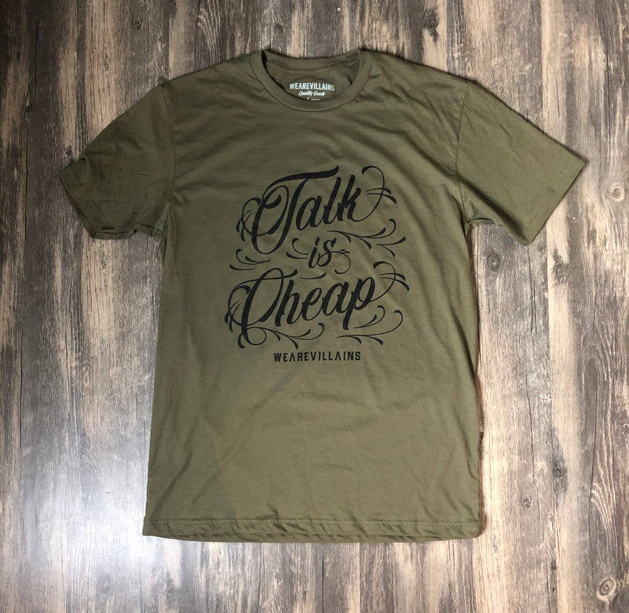 Image of Talk is Cheap military green tee