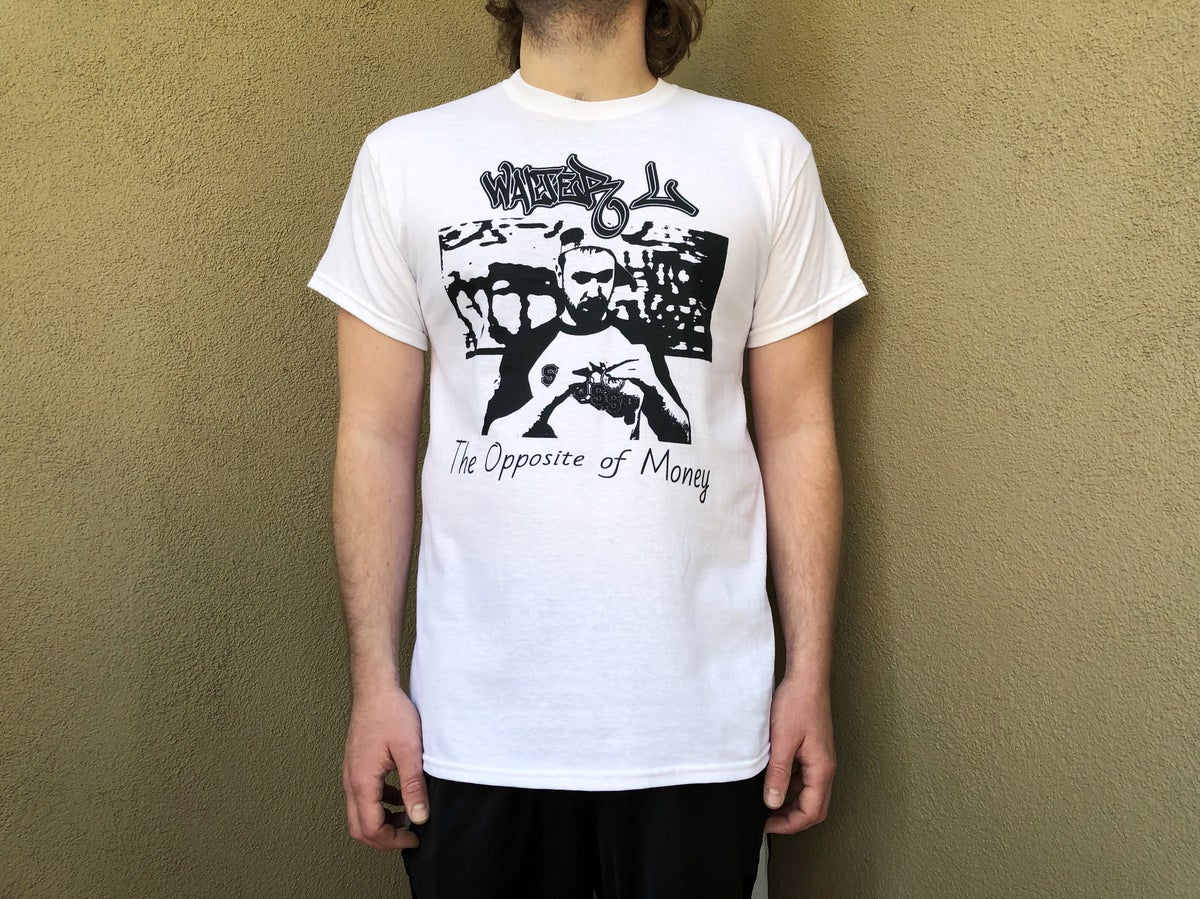 Image of The Opposite of Money T-Shirt