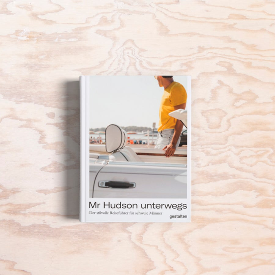 Image of MR. HUDSON UNTERWEGS <br><br>Gestalten <br> Der stilvolle Reiseführer für schwule Männer <br><br>