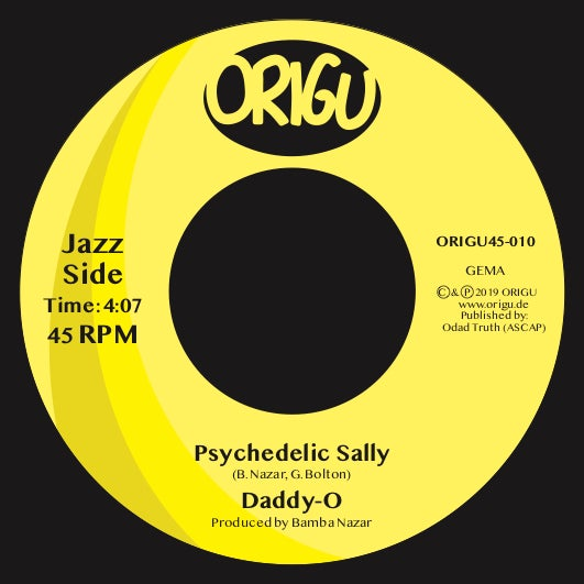 "Image of OUT NOW 7"" DADDY-O - PSYCHEDELIC SALLY B/W STRESS FEATURING R.A. THE RUGGED MAN (ORIGU45-010)"