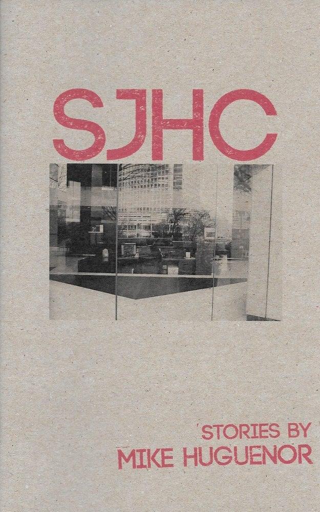Image of Mike Huguenor - SJHC (Short Stories)