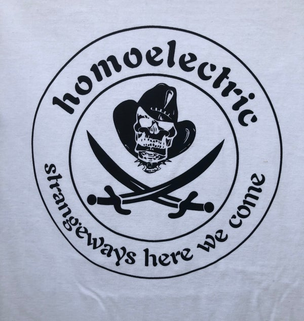 Image of Homoelectric strangeways here we come tshirt