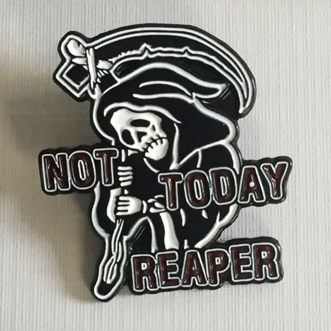 Image of Not Today Reaper Enamel Pin
