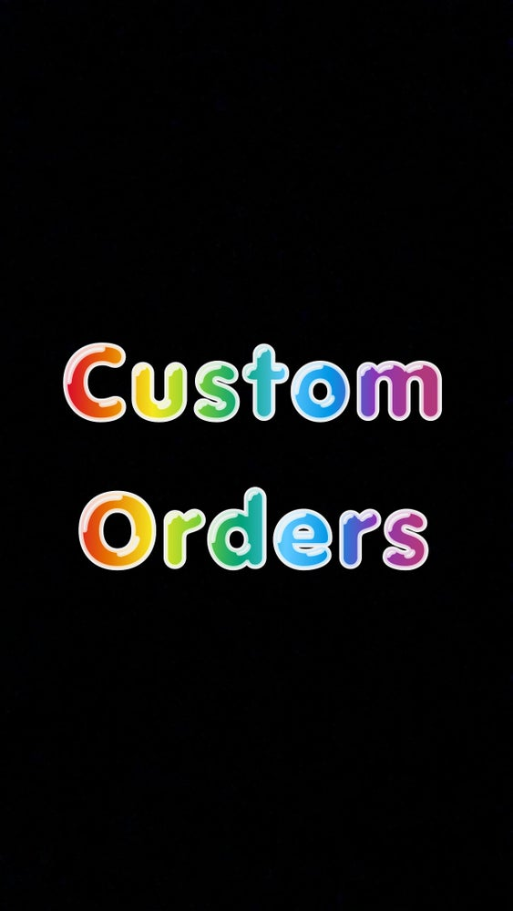 Image of Custom Order Special