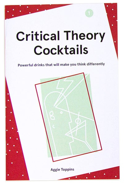 Image of Critical Theory Cocktails, Vol 1