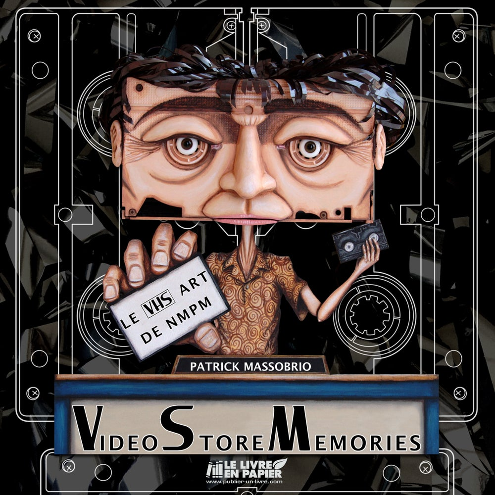 Image of Video Store Memories, Le VHS Art de NMPM (Livre/Book)
