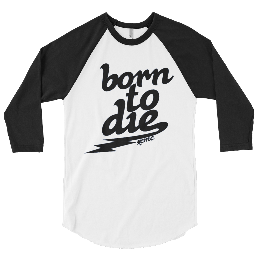 Image of Born to Die 3/4 baseball ball sleeve