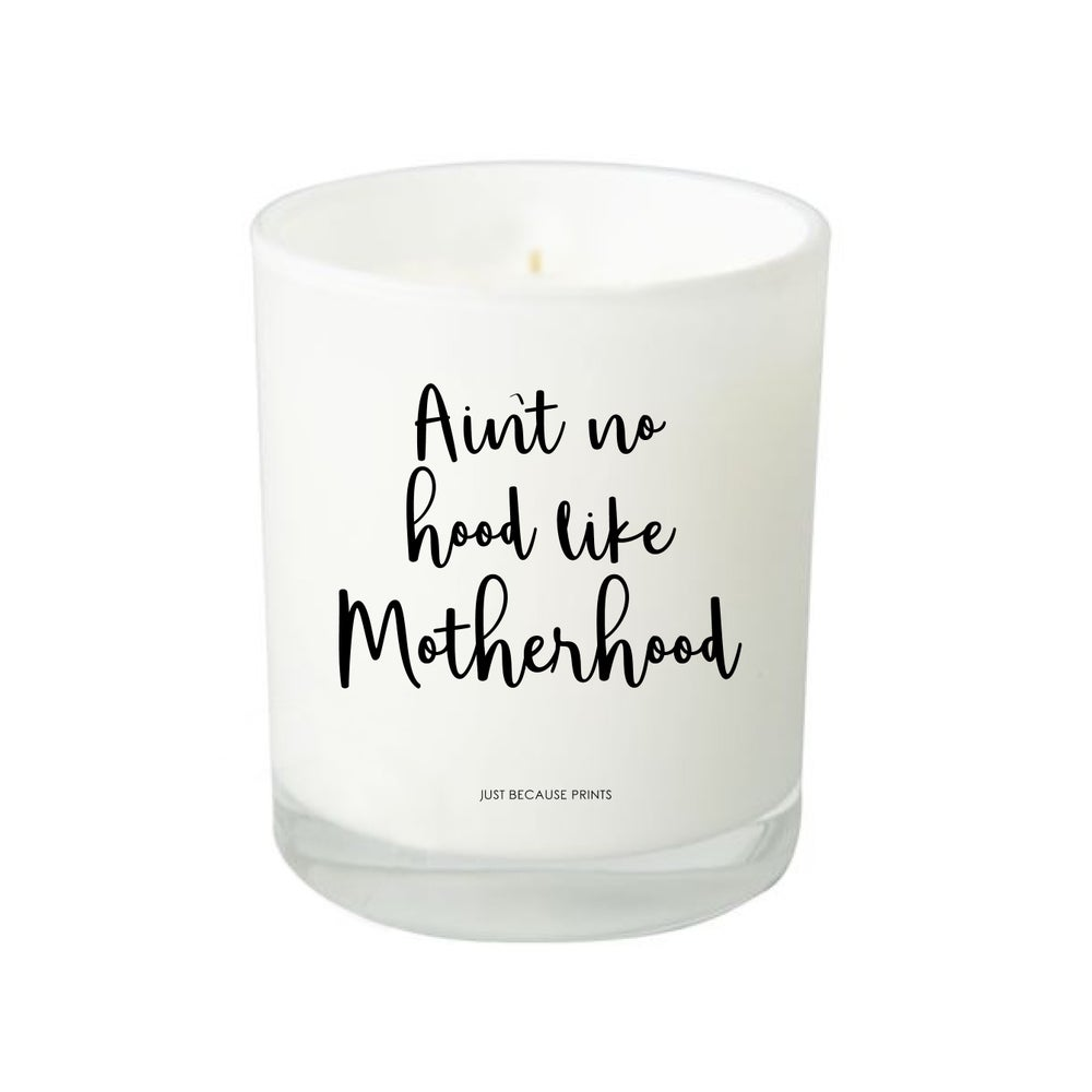 Image of Quote Candle - Ain't no hood like motherhood