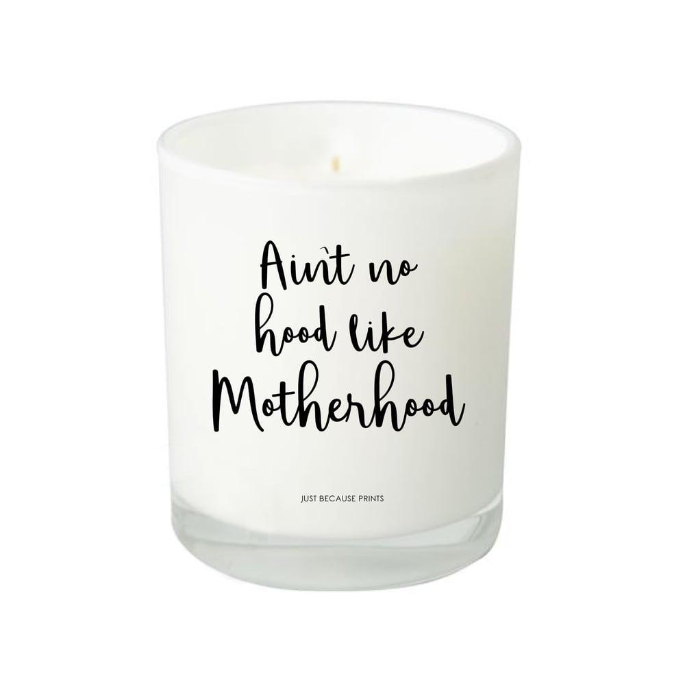 Image of Quote Candle - Ain't no hood like motherhood