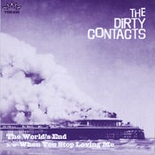 "Image of 7"". The Dirty Contacts : The Worlds End."