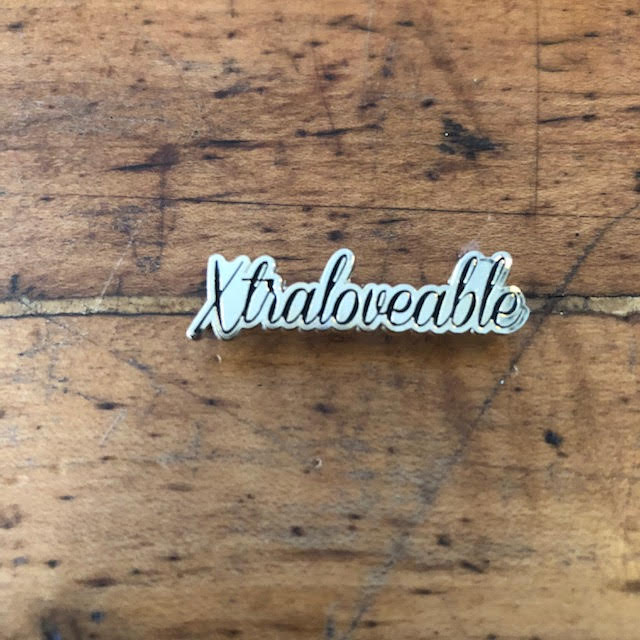 Image of XTRALOVEABLE (AVAIL AS PIN AND NECKLACE!)