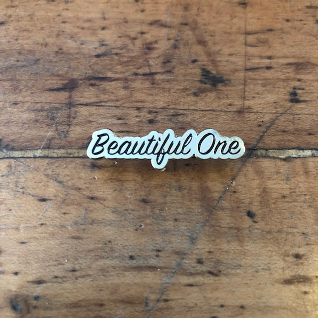 Image of BEAUTIFUL ONE (AVAIL AS PIN & A NECKLACE)