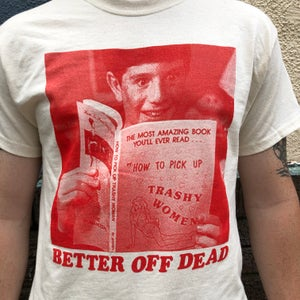 Image of Better Off Dead - T-shirt