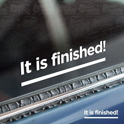 Image of 'IT IS FINISHED!' - STATEMENT DECAL