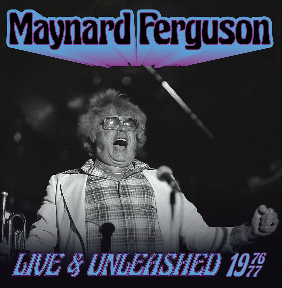 Image of Maynard Ferguson Live and Unleashed 1976-77 Double CD