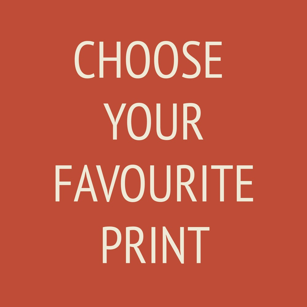 Image of Print YOUR CHOICE