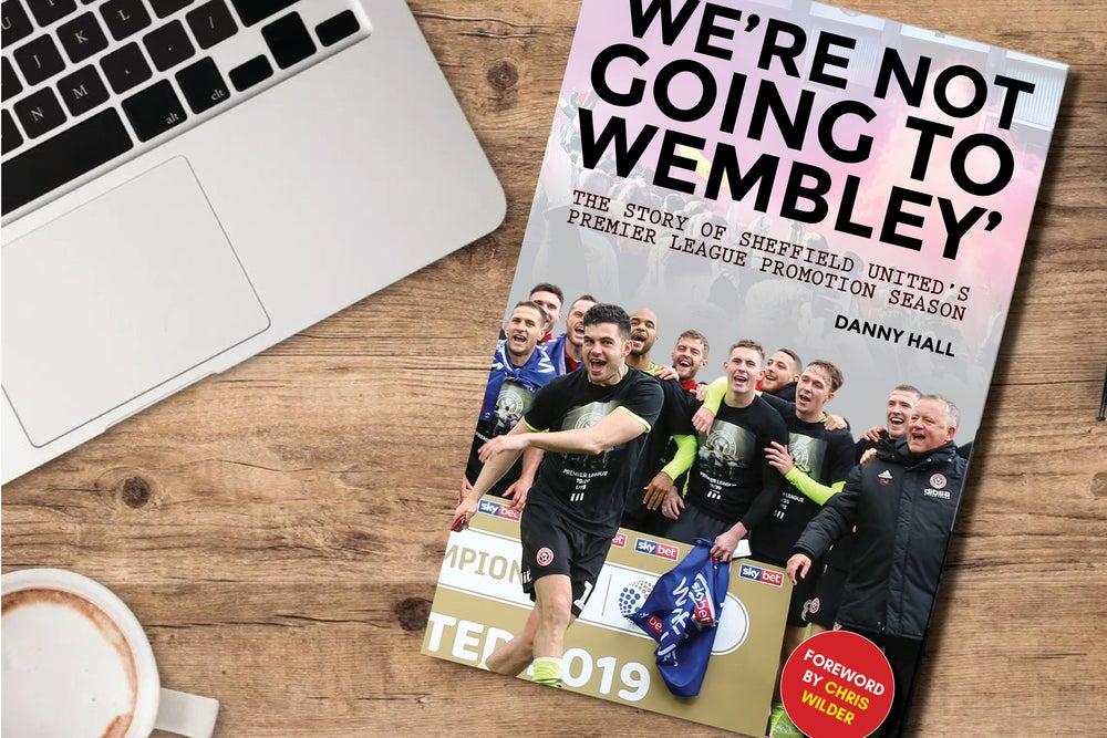 Image of 'We're not going to Wembley' paperback (pre-order) - By Danny Hall, foreword by Chris Wilder