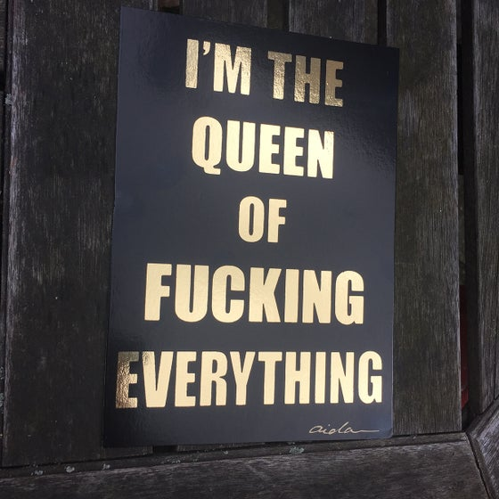 Image of I'M THE QUEEN OF...