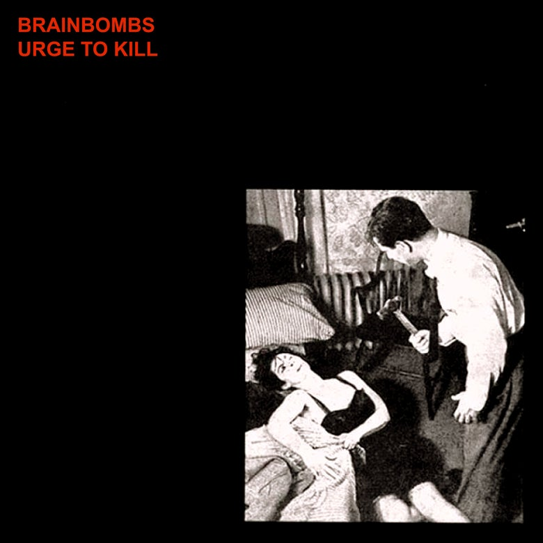 "Image of Brainbombs ""Urge To Kill"" LP w/download"