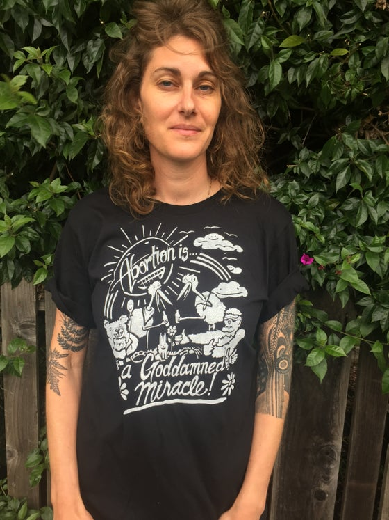 Image of Abortion is a Goddamned Miracle T-Shirt in Black