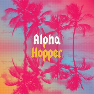"Image of ALPHA HOPPER ""ALOHA HOPPER"" LP"