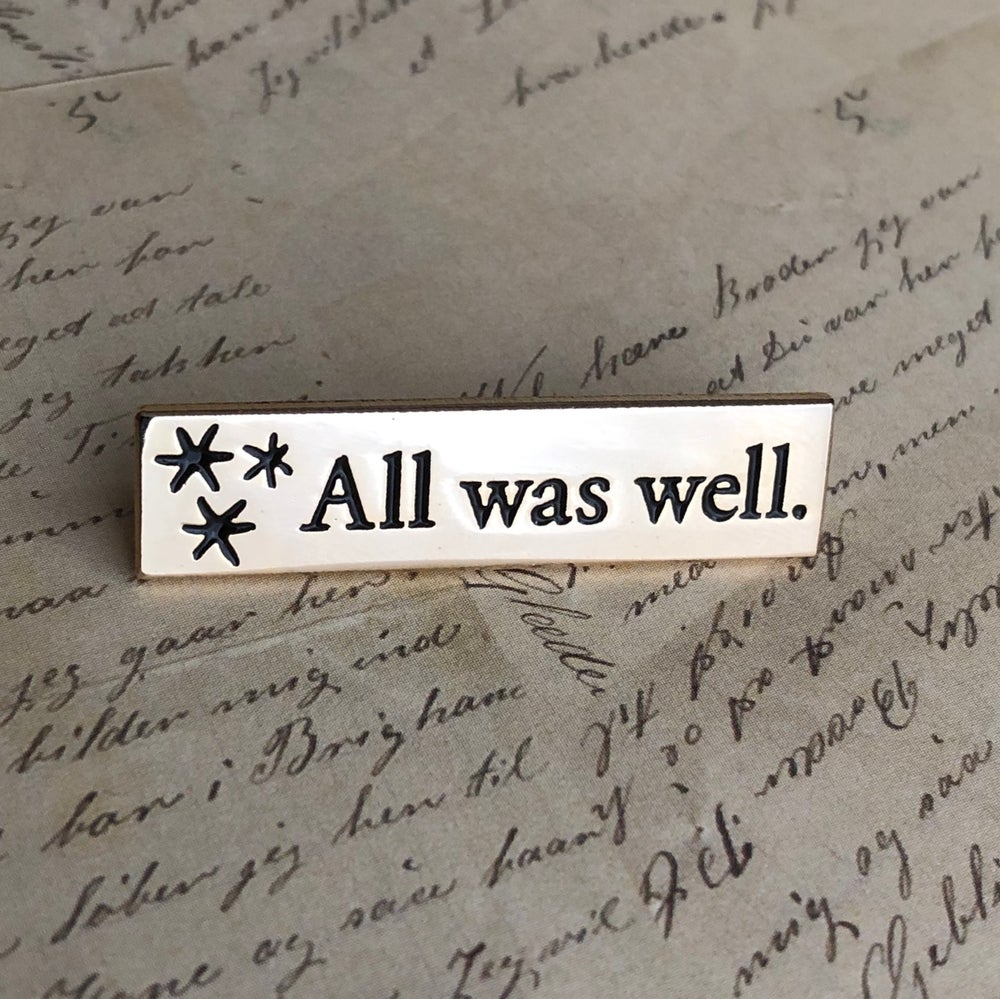 Image of All Was Well Pin