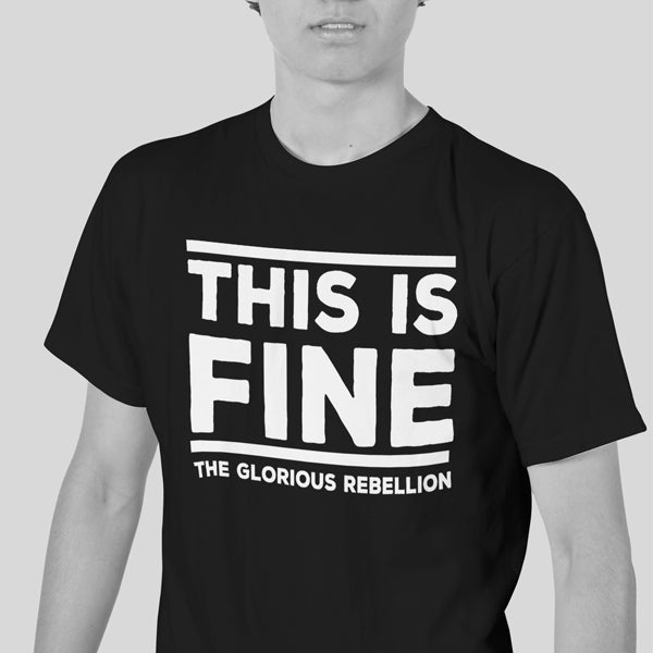 Image of THIS IS FINE shirt