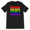 Pride Too Dope To Bully T-Shirt (B)