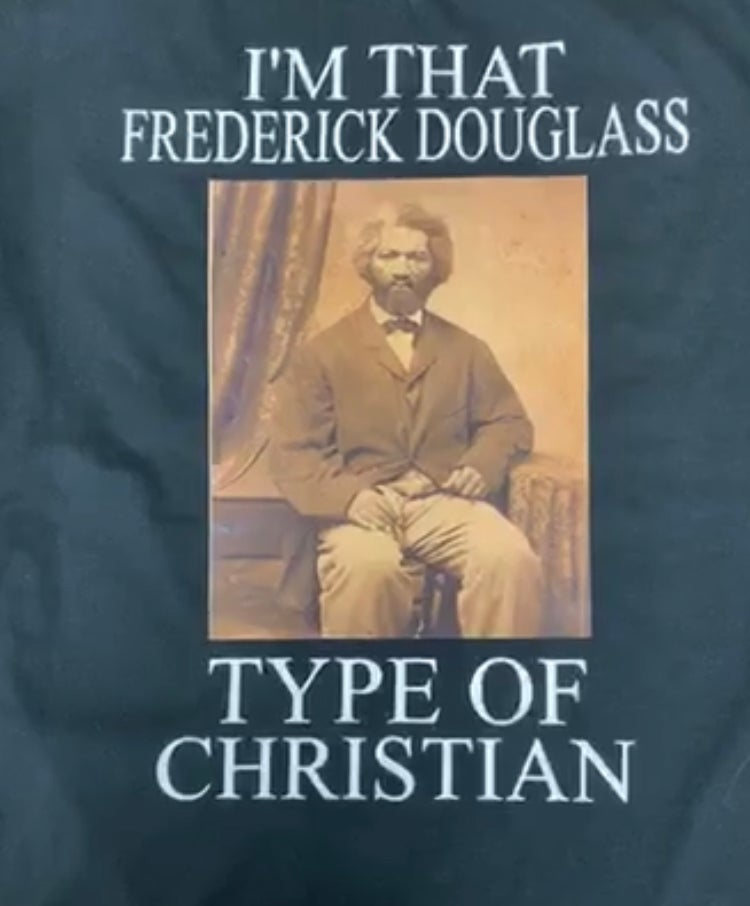 Image of I'M THAT FREDERICK DOUGLASS TYPE OF CHRISTIAN