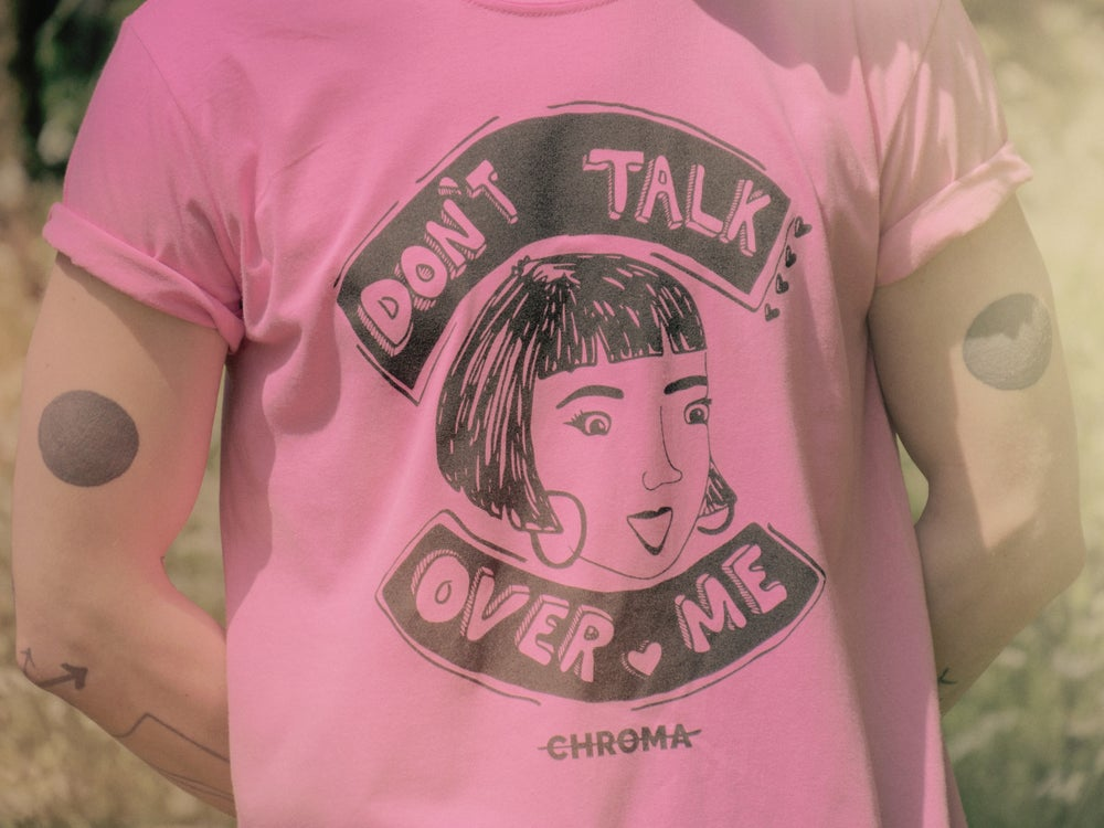 """Image of """"Don't Talk Over Me"""" Tees"""