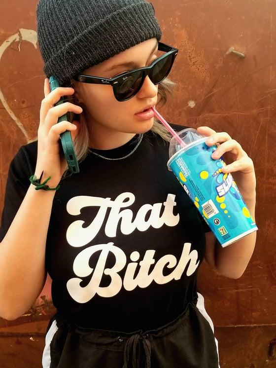 Image of 100% That Bitch tee & sweatshirt