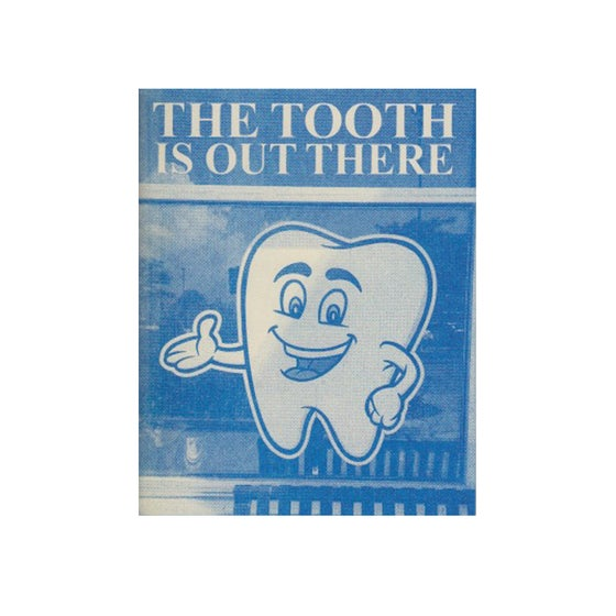 Image of ISSUE 25: THE TOOTH IS OUT THERE