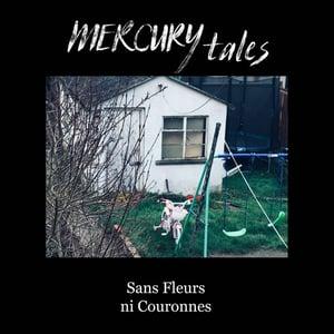 """Image of DKR024 - Mercury Tales - Sans Fleurs Ni Couronnes 7"""" GREEN or PURPLE Vinyl"""