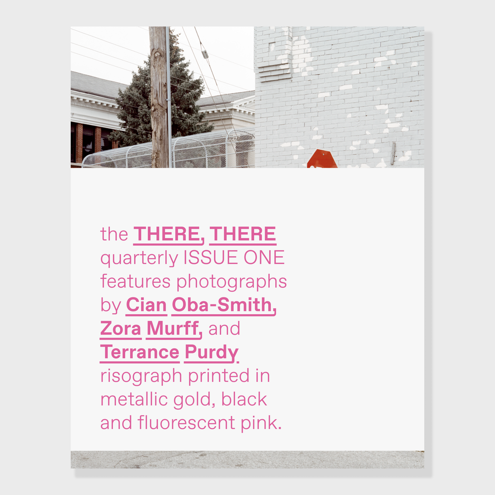 Image of the THERE, THERE quarterly // ISSUE ONE